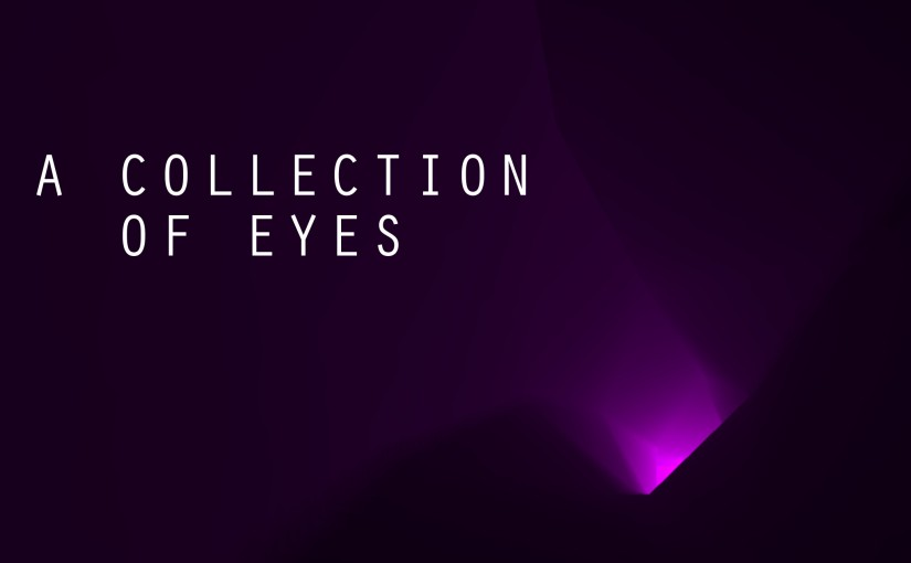 A Collection Of Eyes – New Game Release